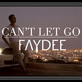 Can't Let Go by Faydee