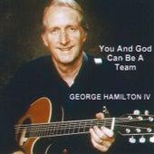 You and God Can Be a Team de George Hamilton IV