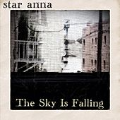 The Sky Is Falling by Star Anna