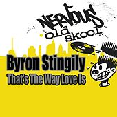 That's The Way Love Is by Byron Stingily