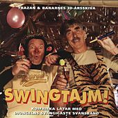 Swingtajm - Trazan & Banarnes 30-årsskiva by Trazan And Banarne