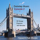 Dubstep Music ( Episode 2 ) by Hasenchat Music