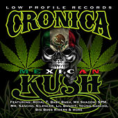 Cronica Mexican Kush by Various Artists