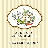 Auditory Arrangement von Dexter Gordon