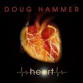 Heart by Doug Hammer