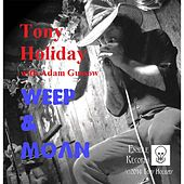 Weep & Moan (feat. Adam Gussow) von Tony Holiday