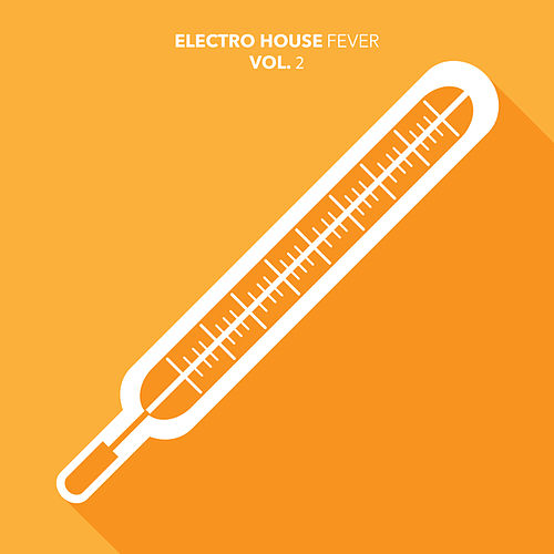 Electro House Fever, Vol. 2 by Various Artists