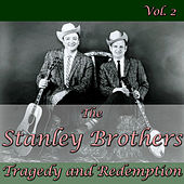 The Stanley Brothers: Tragedy and Redemption, Vol. 2 von The Stanley Brothers