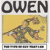 The Type of Guy That I Am by Owen