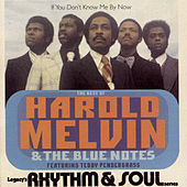 The Best Of Harold Melvin & The Blue Notes: If You Don't Know Me By Now  (Featuring Teddy  Pendergrass) by Harold Melvin & The Blue Notes