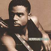 Better Days Ahead by Norman Brown