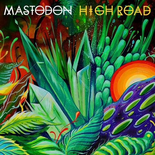 High Road by Mastodon