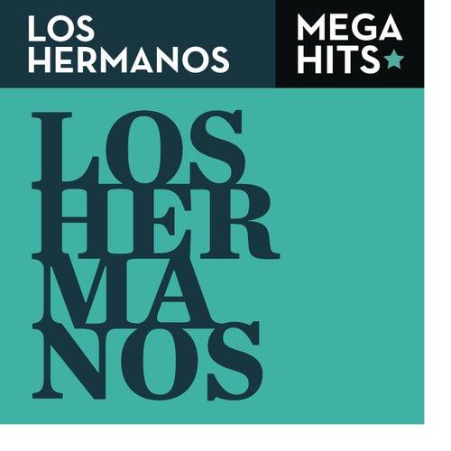 Mega Hits - Los Hermanos de Los Hermanos