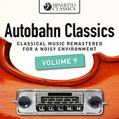 Autobahn Classics, Vol. 9 (Classical Music Remastered for a Noisy Environment) von Various Artists