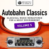 Autobahn Classics, Vol. 5 (Classical Music Remastered for a Noisy Environment) von Various Artists