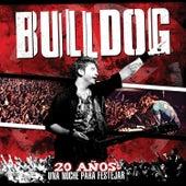 20 Años: Una Noche para Festejar de Bulldog