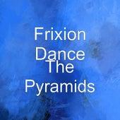 The Pyramids de Frixion Dance