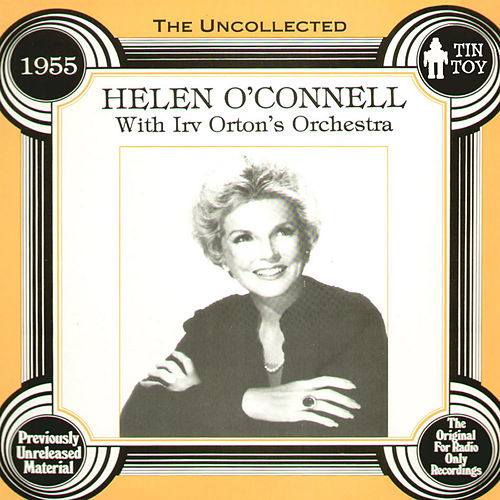 The Uncollected by Helen O'Connell