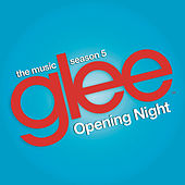 Glee: The Music, Opening Night de Glee Cast