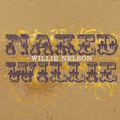Naked Willie by Willie Nelson