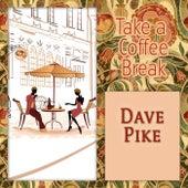 Take a Coffee Break by Dave Pike