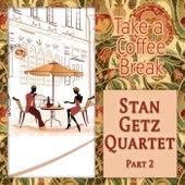 Take a Coffee Break by Stan Getz