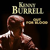 Out for Blood von Kenny Burrell