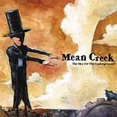 The Sky (Or The Underground) by Mean Creek