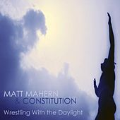 Wrestling With the Daylight by Matt Mahern