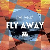 Fly Away - Single by Phoenix