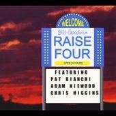 Raise Four (feat. Adam Niewood, Pat Bianchi & Chris Higgins) by Bill Goodwin
