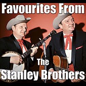 Favourites From The Stanley Brothers von The Stanley Brothers