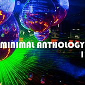 Minimal Anthology, Vol. 1 by Various Artists
