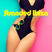 Stranded Ibiza Chillhouse Disco 2014 by Various Artists