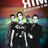 Revolution Is Me de Rim