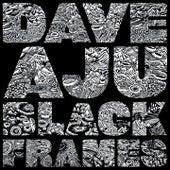 Black Frames by Dave Aju