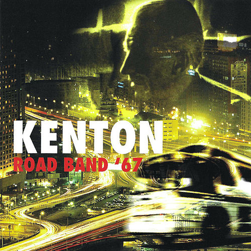 Road Band '67 by Stan Kenton