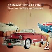 Carnaval Toda La Vida! - Tributo a Los Fabulosos Cadillacs von Various Artists