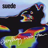 Everything Will Flow by Suede (UK)
