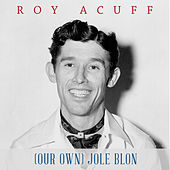 (Our Own) Jole Blon by Roy Acuff
