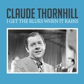 I Get the Blues When It Rains di Claude Thornhill