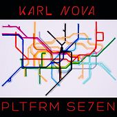 Pltfrm Se7en (Side A) by Karl Nova
