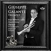 Jean-Baptiste Lully: March from Theseus in D Major for 2 Trumpets, Organ and Timpani by Giuseppe Galante