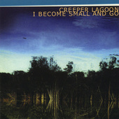 I Become Small And Go by Creeper Lagoon