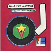 My Daddy's Record Collection by Sugar Free Allstars