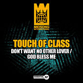 Don't Want No Other Lover / God Bless Me von Touch of Class
