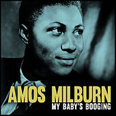My Baby's Booging by Amos Milburn
