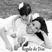 Regalo de Dios by Nahomy