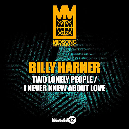 Two Lonely People / I Never Knew About Love by Billy Harner