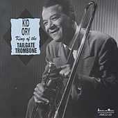 King of the Tailgate Trombone by Kid Ory